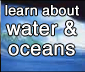 learn about water and oceans